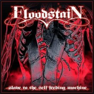 floodstain-slave-to-the-self-feeding-machine