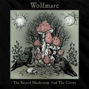 wolfmare-the-sacred-mushroom-and-the-crows