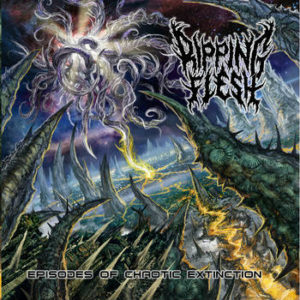 ripping-flesh-episodes-of-chaotic-extinction