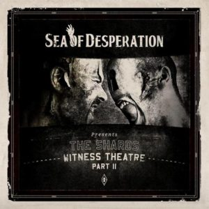 sea-of-desperation-the-shards-witness-theatre-part-ii
