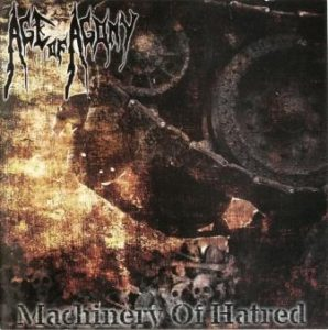 AGE OF AGONY Machinery of Hatred