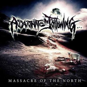 ASSASSINATE THE FOLLOWING Massacre Of The North