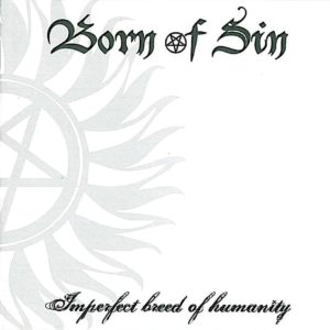 BORN OF SIN Imperfect Breed Of Humanity