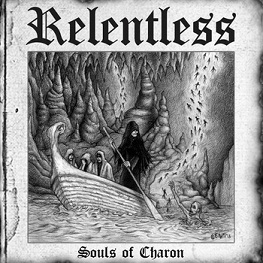 RELENTLESS Souls of Charon