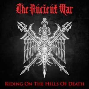THE ANCIENT WAR Riding of the hills of death