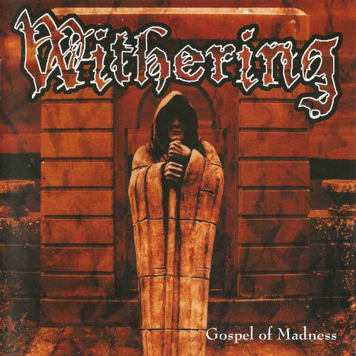 WITHERING Gospel Of Madness