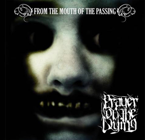 PRAYER OF THE DYING From the Mouth of the Passing