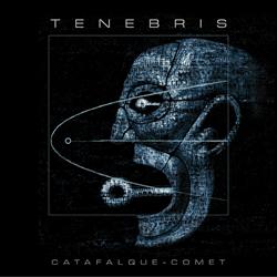 TENEBRIS Catafalque - Comet