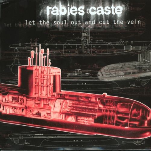 RABIES CASTE Let The Soul Out And Cut The Vein