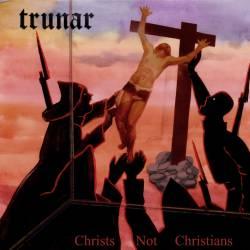 TRUNAR Christ Not Christians