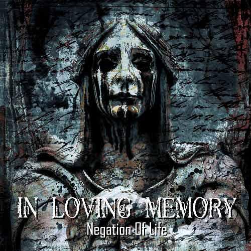 IN LOVING MEMORY Negation Of Life