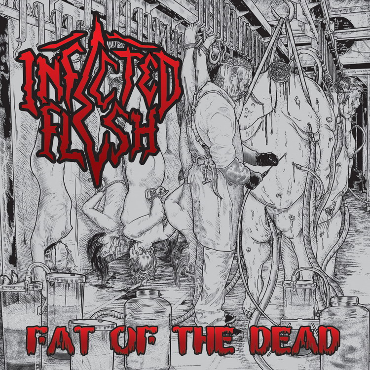 INFECTED FLESH Fat of the Dead