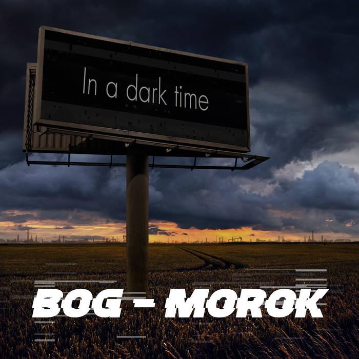 BOG-MOROK In A Dark Time