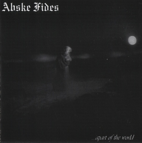 ABSKE FIDES ...Apart of the World
