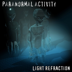PARANORMAL ACTIVITY Light Refraction