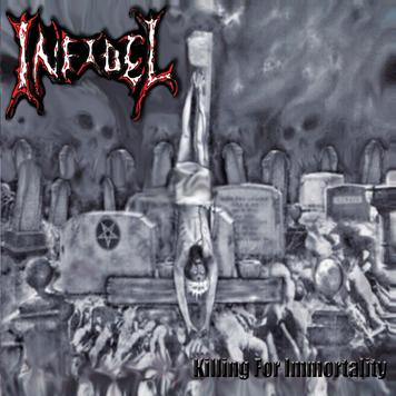 INFIDEL Killing For Immortality