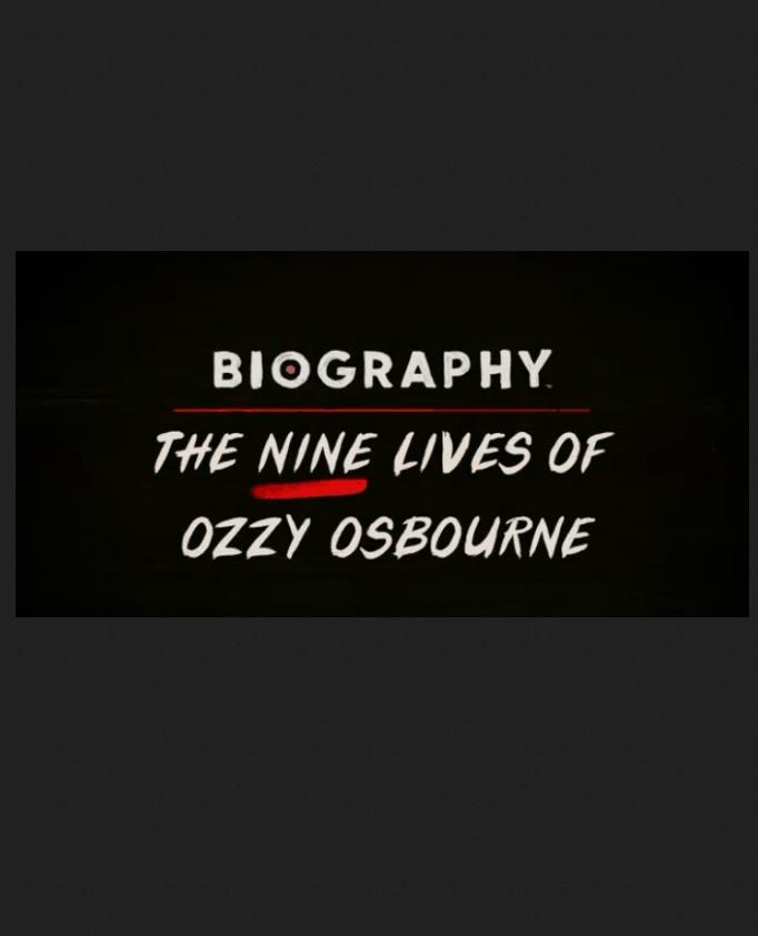Biography The Nine Lives Of Ozzy Osbourne