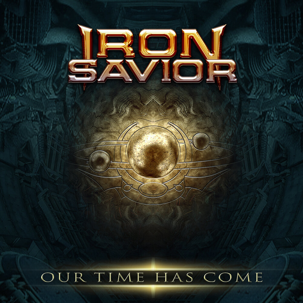 IRON SAVIOR Our Time Has Come