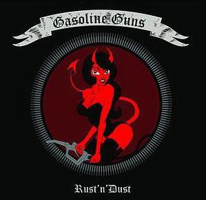 GASOLINE GUNS Rust'n'Dust