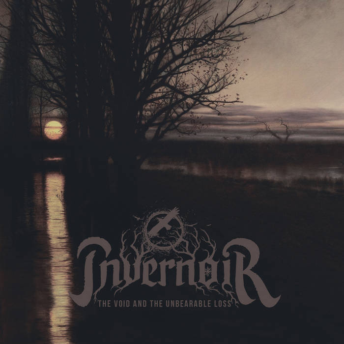 INVERNOIR The Void and the Unbearable Loss