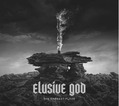 ELUSIVE GOD The Darkest Flame