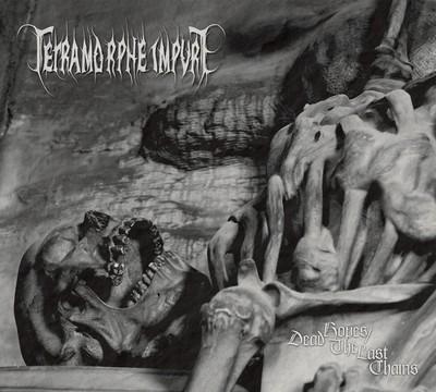 TETRAMORPHE IMPURE Dead Hopes The Last Chains